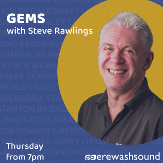 Nothing but music from artists from in and around the Erewash area - GEMS with Steve Rawlings - Thursday from 7pm